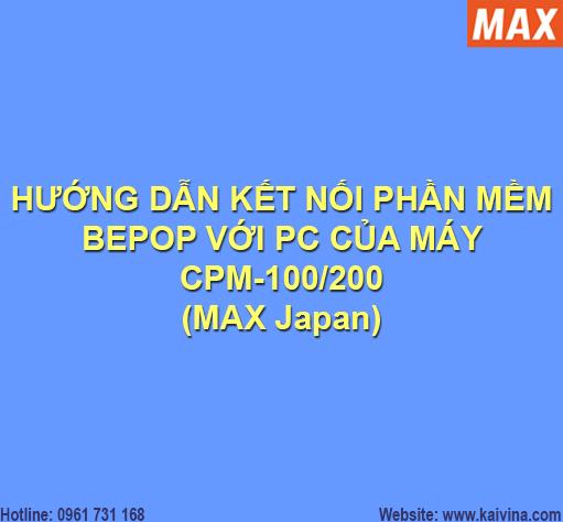 [HƯỚNG DẪN] KẾT NỐI PHẦN MỀM BEBOP VỚI PC CỦA MÁY CPM-100/200