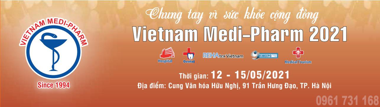 TRIỂN LÃM QUỐC TẾ CHUYÊN NGÀNH Y DƯỢC VIETNAM Medi - Pharm 2021