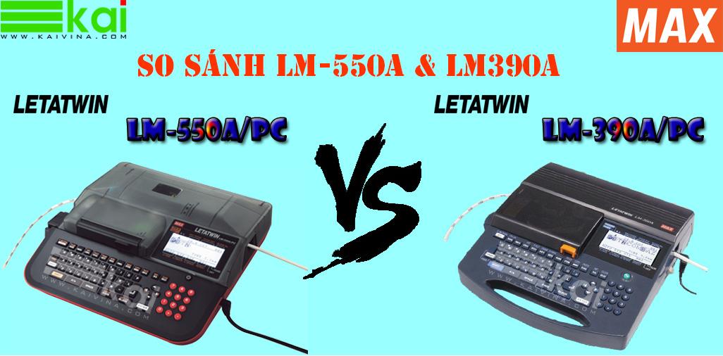 SO SÁNH 2 DÒNG MÁY IN ĐẦU CỐT LETATWIN LM-550A/PC VÀ LM-390A/PC CỦA HÃNG MAX JAPAN